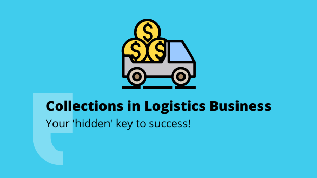 Collections in Logistics Business : Your 'hidden' key to success!